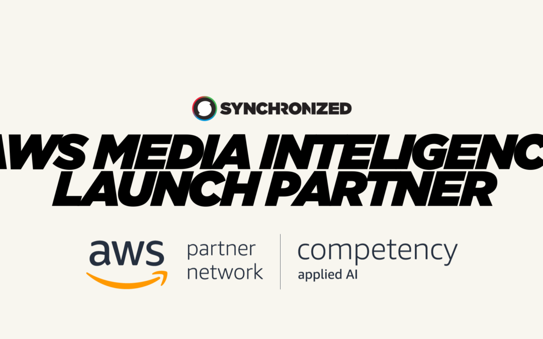 Synchronized is an AWS Media Intelligence Solutions Launch Partner.